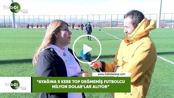 """Berna Gözbaşı: """"Ayağına 5 kere top değmemiş futbolcu milyon dolar'lar alıyor"""""""