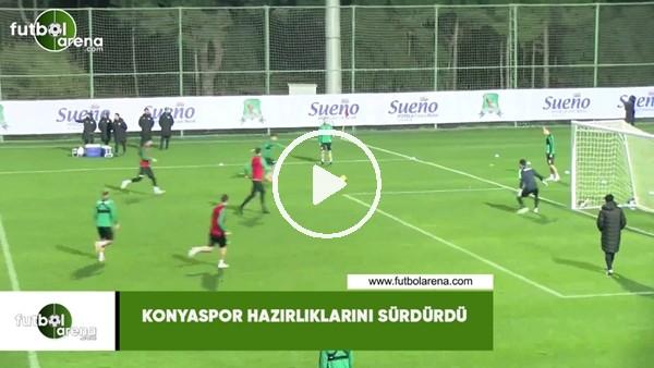 'Konyaspor hazırlıklarını sürdürdü