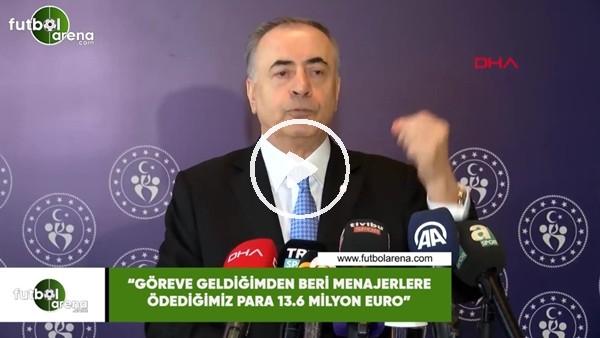 """'Mustafa Cengiz: """"Göreve geldiğimden beri menajerlere ödediğimiz para 13.6 milyon euro"""""""
