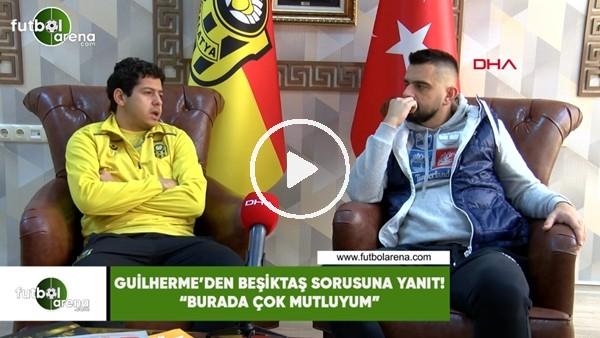 """'Guilherme'den Beşiktaş sorusuna yanıt! """"Burada çok mutluyum"""""""
