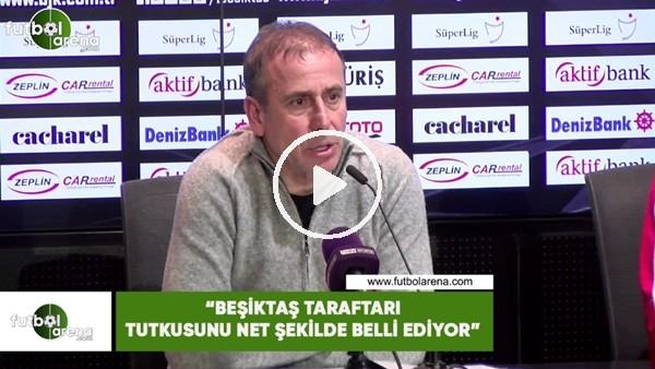 """'Abdullah Avcı: """"Beşiktaş taraftarı tutkusunu net şekilde belli ediyor"""""""