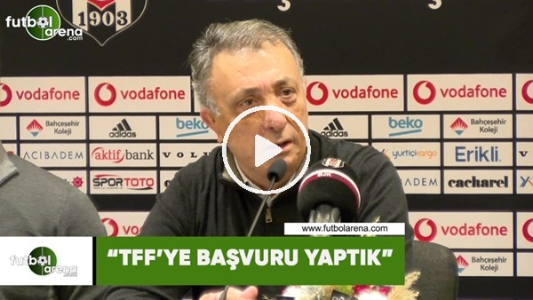 "'Ahmet Nur Çebi: ""TFF'ye başvuru yaptık"""