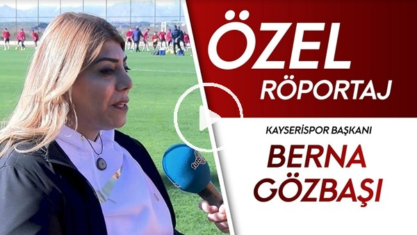 'Berna Gözbaşı | Kayserispor'da Transfer ve Kamp Çalışmaları | FutbolArena Antalya Kampında
