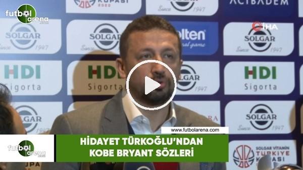Hidayet Türkoğlu'ndan Kobe Bryant sözleri