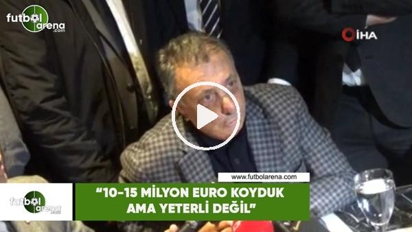 """'Ahmet Nur Çebi: """"10-15 Milyon Euro koyduk ama yeterli değil"""""""