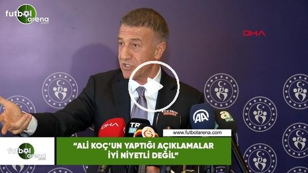 """'Ahmet Ağaoğlu: """"Ali Koç'un açıklamaları iyi niyetli değil"""""""