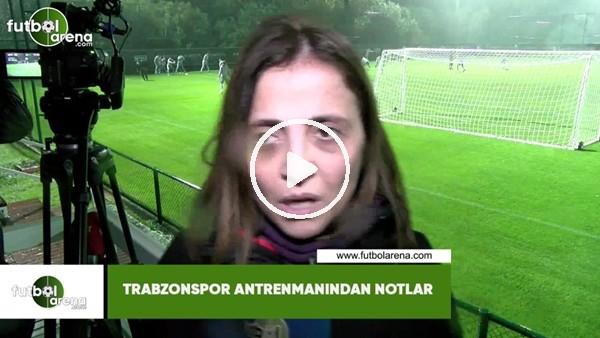 Trabzonspor antrenmanından notlar