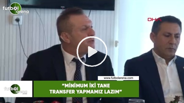 "'Ali Çetin: ""Minimum iki tane transfer ya"