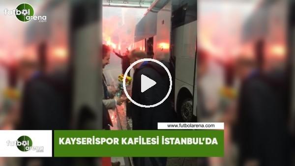 'Kayserispor kafilesi İstanbul'da