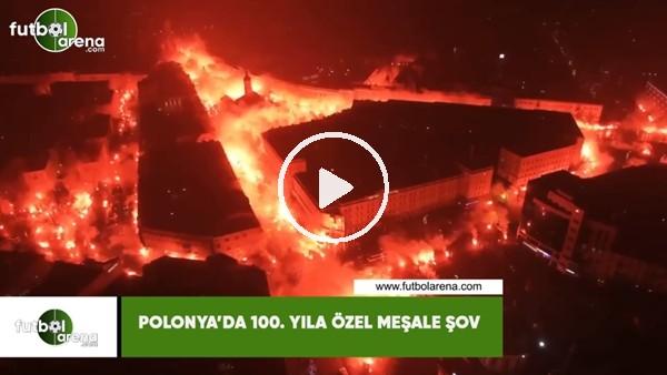 'Polonya'da 100. yıla özel meşale şov