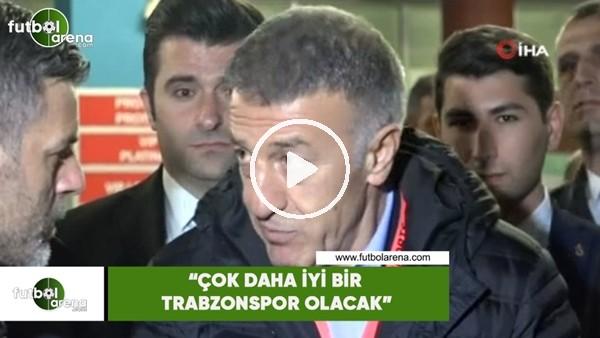 """'Ahmet Ağaoğlu: """"Çok daha iyi bir Trazbonspor olacak"""""""