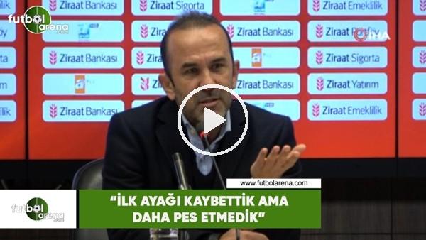 """'Mehmet Özdilek: """"İlk ayağı kaybettik ama daha pes etmedik"""""""