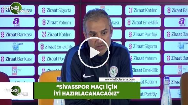 """'İsmail Kartal: """"Sivasspor maçı için iyi hazırlanacağız"""""""