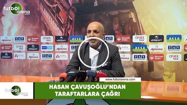 Hasan Çavuşoğlu'ndan taraftarlara çağrı