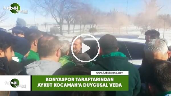 'Konyaspor taraftarından Aykut Kocaman'a duygusal veda