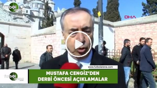 Mustafa Cengiz'den derbi öncesi açıklamalar