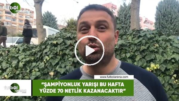 """'Fatih Akyel: """"Şampiyonluk yarışı yüzde 70 bu hafta netlik kazanacaktır"""""""