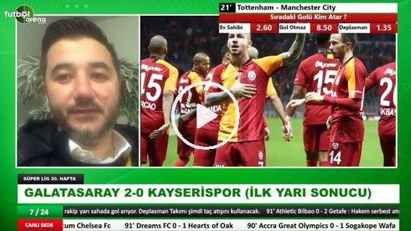 Galatasaray - Kayserispor maçının ilk yarısından notlar