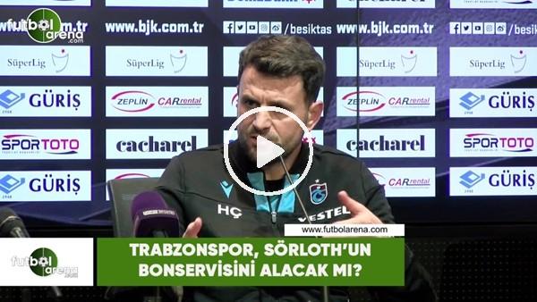 'Trabzonspor, Sörloth'un bonservisini alacak mı?