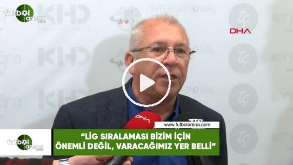 """'Seyit Mehmet Özkan: """"Lig sıralaması bizim için önemli değil, varacağımız liman belli"""""""