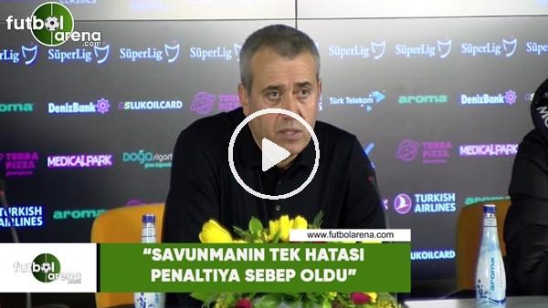 """'Kemal Özdeş: """"Savunmanın tek hatası penaltıya sebep oldu"""""""