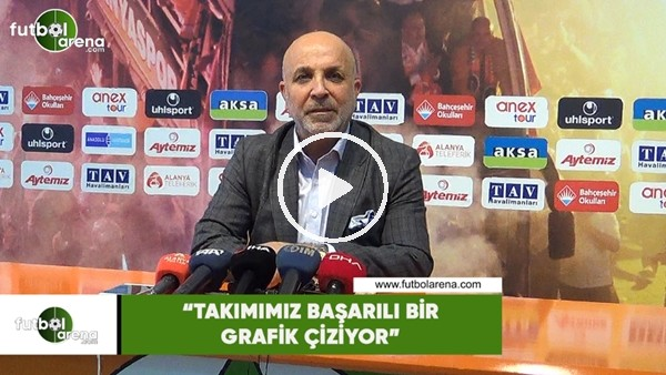 """'Hasan Çavuşoğlu: """"Takımıımız başarılı bir grafik çiziyor"""""""