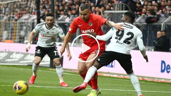 'Beşiktaş - Gaziantep FK maçının ilk yarısından notlar