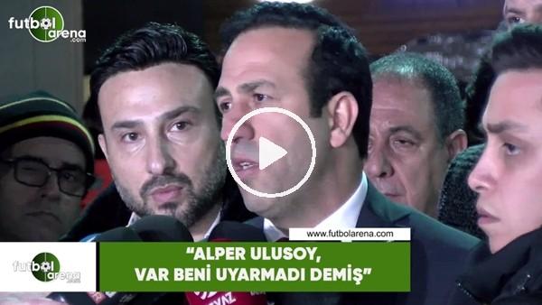 """'Adil Gevrek: """"Alper Ulusoy, VAR beni uyarmadı demiş.."""""""