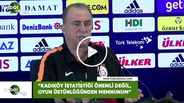 """'Fatih Terim: """"Kadıköy istatistiği önemli değil, oyun üstünlüğünden memnunum"""""""