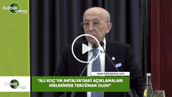 """Vefa Küçük: """"Ali Koç'un Antalya'daki açıklamaları hislerimize tercüman oldu"""""""