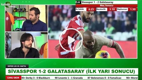 'Sivasspor - Galatasaray maçının ilk yarısındandan notlar