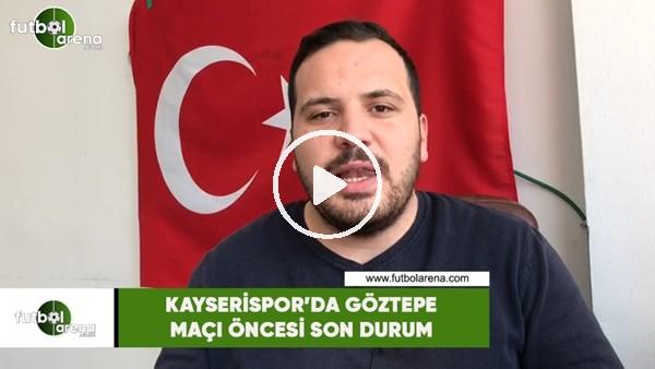 'Kayersispor'da Göztepe maçı öncesi son durum