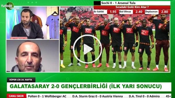 'Galatasaray - Gençlerbirliği maçının ilk yarısından notlar
