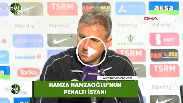 'Hamza Hamzaoğlu'nun penaltı isyanı