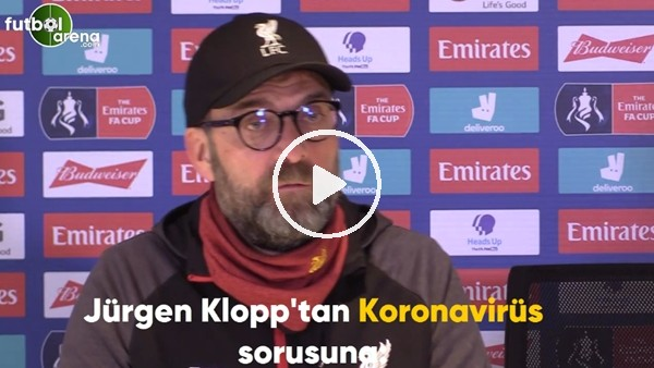 'Jürgen Klopp'tan Koronavirüs ile ilgili gelen soruya cevap