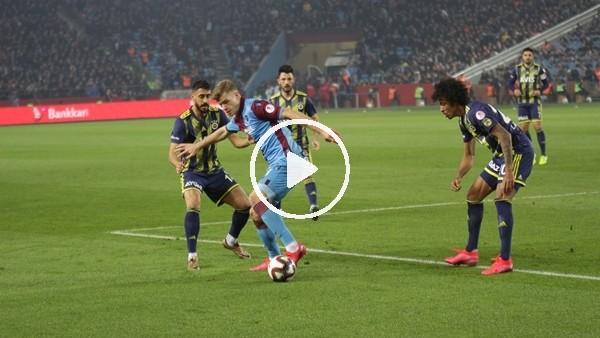 Tabzonspor - Fenerbahçe maçının ilk yarısından notlar