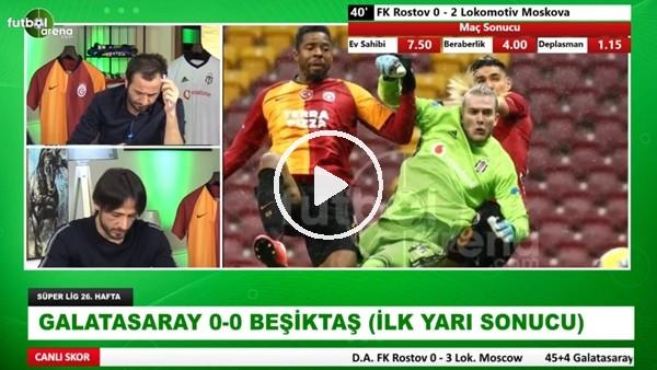 Galatasaray - Beşiktaş derbisinin ilk yarısından notlar
