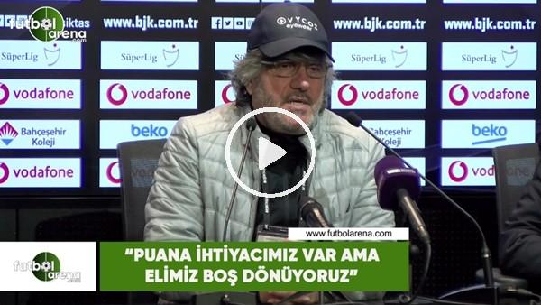 """'Mustafa Reşit Akçay: """"Puana ihtiyacımız var ama elimiz boş dönüyoruz"""""""