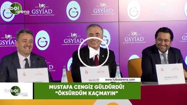 """Mustafa Cengiz güldürdü! """"Öksürdüm kaçmayın"""""""