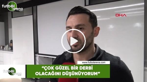 """Ahmet Dursun: """"Çok güzel bir derbi olacağını düşünüyorum"""""""