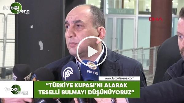 """Semih Özsoy: """"Türkiye Kupası'nı alarak teselli bulmayı düşünüyoruz"""""""