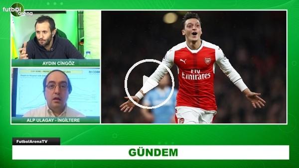'Premier Lig Kulüplerinde Son Gelişmeler | Mesut Özil İndirimi Neden Kabul Etmedi? Alp Ulagay Aktardı