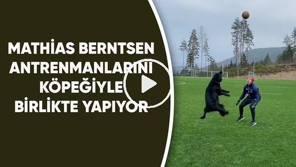Mathias Berntsen antrenmanlarını köpeğiyle birlikte yapıyor