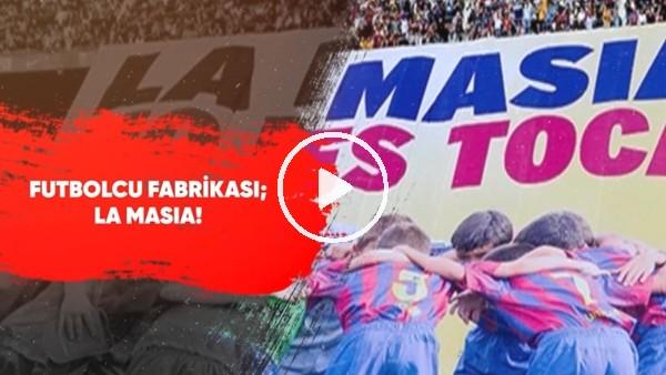 'Futbolcu Fabrikası; La Masia | Futbol Hikayeleri