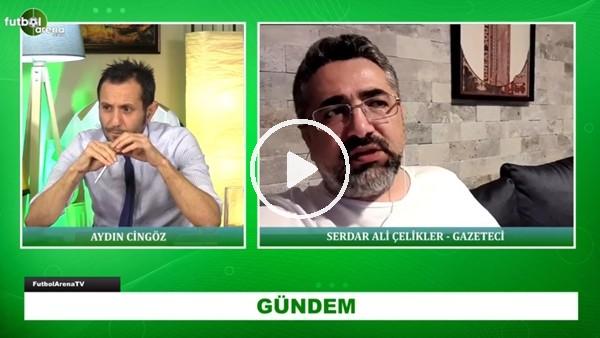 """'Serdar Ali Çelikler: """"Futbolcular 2 Ay Sonra Maskeyle Falan Oynamak İsteyecek"""""""