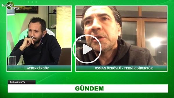 """'Osman Özköylü: """"En büyük zararı Trabzonspor görecek"""""""
