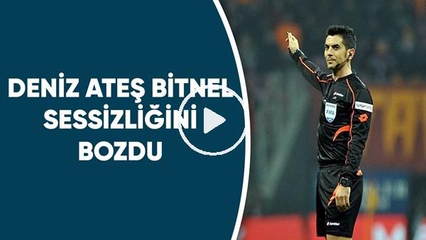 'Deniz Ateş Bitnel Sessizliğini FutbolArena'ya Bozdu | Çarpıcı Açıklamalar!