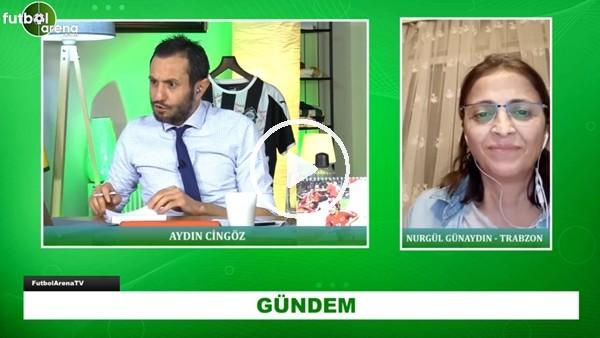 'Trabzonspor ile ilgili son gelişmeler neler? Nurgül Günaydın Aktardı