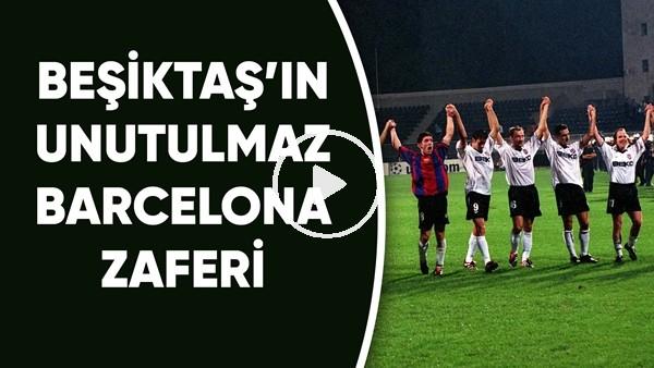 'Beşiktaş'ın 3-0'lık unutulmaz Barcelona zaferi!