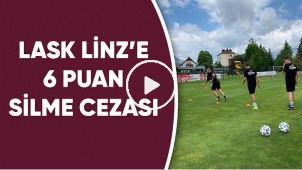 'LASK Linz'e 6 Puan Silme Cezası